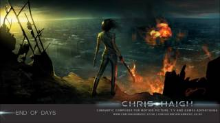 END OF DAYS - Chris Haigh | Emotional Dark Epic Apocalyptic Powerful Strings Music |