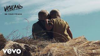 Vigiland - Be Your Friend (Audio) ft. Alexander Tidebrink