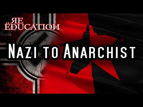 My journey From Neo-Nazi To Anarcho-Communist