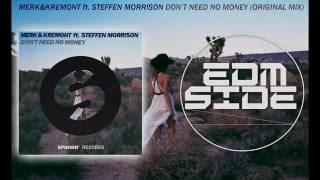 Merk&Kremont ft. Steffen Morrison - Don't Need No Money (Original Mix)  EDM Side 