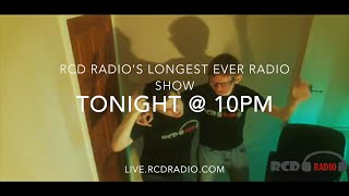 RCD Radio's Longest Ever Radio Show - July 18 Promo - TONIGHT
