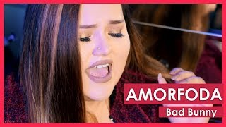 Amorfoda - Bad Bunny Cover By Susan Prieto