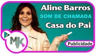 Aline Barros - Som de Chamada - Casa do Pai - CD Graça