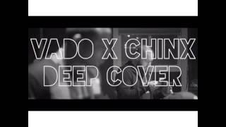 VADO x CHINX // DEEP COVER