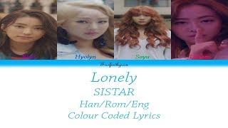 SISTAR(씨스타) -  LONELY Colour Coded Lyrics (Han/Rom/Eng)  - Taefiedlyrics #ThankyouSISTAR