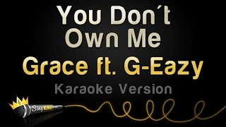 Grace ft. G-Eazy - You Don't Own Me (from Suicide Squad) (Karaoke Version)