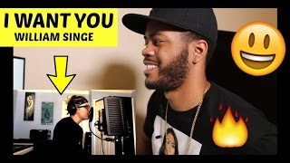 I Want You - Luke James (William Singe Cover) REACTION!!!