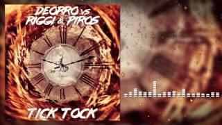 Deorro VS Riggi & Piros - Tick Tock