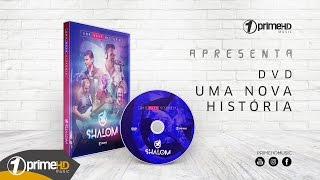 BANDA SHALOM UMA NOVA HISTÓRIA DVD 2017