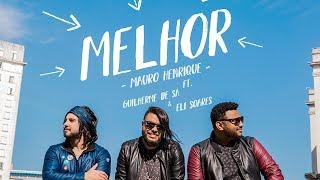 Mauro Henrique | Melhor (Ft. Guilherme Sá & Eli Soares) Loop Session Friends