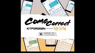 KT Foreign Feat. Ralphy The Plug - Come Correct | Siccness.net