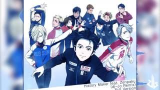 History Maker feat. Zenpaku [ dj-Jo Remix ] Full Version