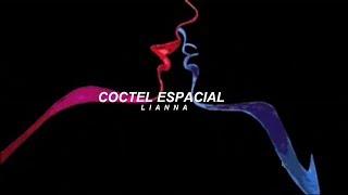 LIANNA - Coctel Espacial ft. Gambeta (Letra)