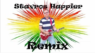 Remix Ed Sheeran Happier Cover Stavros Reggae Style poor mix corrected