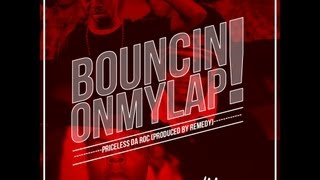 Priceless Da ROC | Remedy | Young Boog - Bouncin On My Lap (Yike Music)(Yiken)
