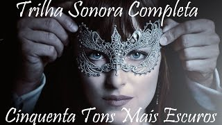Trilha Sonora Completa CINQUENTA TONS MAIS ESCUROS - (OFICIAL) Fifty Shades Darker
