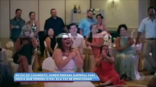 Homem prepara surpresa para noiva que perdeu o pai dias antes do casamento