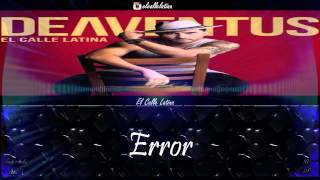 Tu Error (Letra) (Deaventus) - El Calle Latina