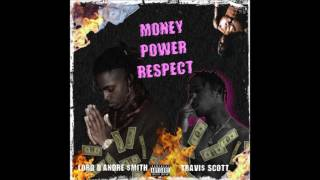 """Travi$ Scott - """"Money Power Respect"""" feat. Lord D'Andre $mith @lordxdandre"""