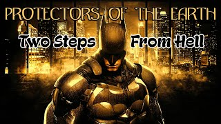 Batman • Protectors of the Earth by Two Steps From Hell
