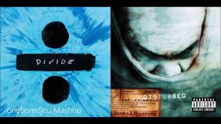 Shape of the Sickness - Ed Sheeran vs. Disturbed (Mashup)