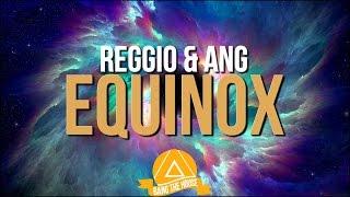 REGGIO & ANG - Equinox (Original Mix)