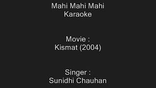 Mahi Mahi Mahi - Karaoke - Kismat (2004) - Sunidhi Chauhan