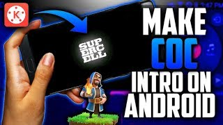 HOW TO MAKE CLASH OF CLAN INTRO ON ANDROID// COC INTRO TUTORIAL