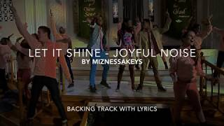 Let it Shine - Joyful Noise Cover Backing Track & Lyrics