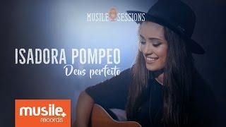 Isadora Pompeo - Deus Perfeito (Live Session)