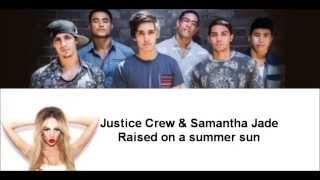 Justice Crew Feat. Samantha Jade - Raised On A Summer Sun Lyrics.