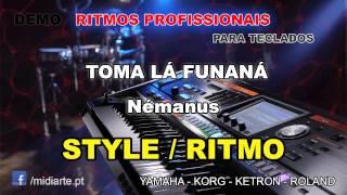 ♫ Ritmo / Style  - TOMA LÁ FUNANÁ - Némanus