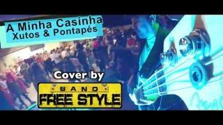Band Free Style - A Minha Casinha ( Xutos & Pontapés )