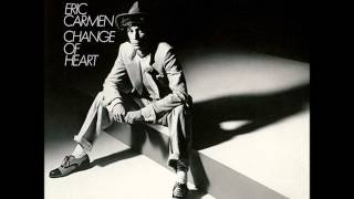 ERIC CARMEN Change Of Heart  (#19 USA/1978) HQ