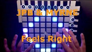 JPB & MYRNE-Feels Right // Launchpad Cover