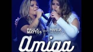 Paula Mattos- Amiga (Part. Marília Mendonça) [Lançamento DVD 2017]