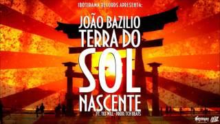João Bazilio - Terra do Sol Nascente ft. Tio Will prod. TCH Beats