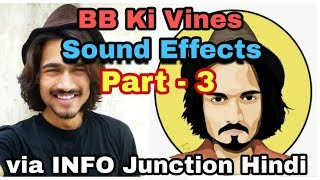 BB Ki Vines Sound Effects | Part - 3 | INFO Junction Hindi |
