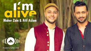 Maher Zain & Atif Aslam - I'm Alive (Official Music Video) width=