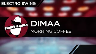 ElectroSWING || Dimaa - Morning Coffee
