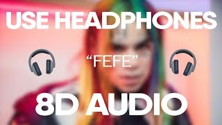 6ix9ine, Nicki Minaj - FEFE (8D Audio) (USE HEADPHONES) 🎧