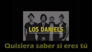 Los Daniels - Quisiera saber(letra)
