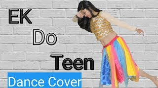 ek do teen char  song   bollywood dance choreography
