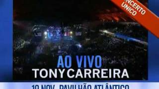 Tony Carreira - Ao vivo no Pavilhão Atlântico 2011