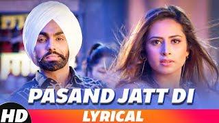 Pasand Jatt Di (Lyrical) | Qismat | Ammy Virk | Sargun Mehta | Jaani | Sukh-E Muzical Doctorz