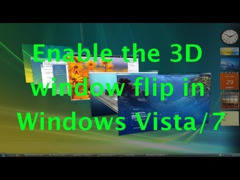 How to get the 3D window flip thing in Windows Vista and Windows 7