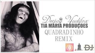 Deejay Yudifox - Quadradinho Remix - [2015]