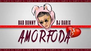Bad Bunny - Amorfoda - Trap Versión [Dj Darix]