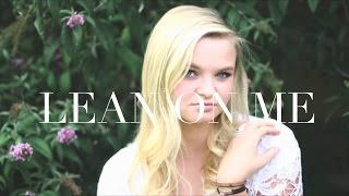 Lean On Me (cover) - Kylee Shaffer