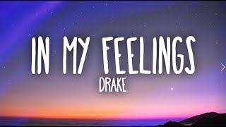 Drake – In My Feelings (Lyrics)